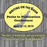 """Writing On The Door: Paths to Publication Conference"" features Authors, Editors and Publishers"