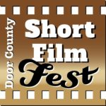 Door County Short Film Fest Offers April 21 Encore Showing of 2018 Films at The Clearing Folk School in Ellison Bay